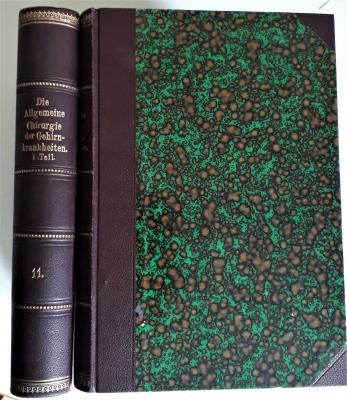 Die allgemeine Chirurgie der Gehirnkrankheiten. 2 Teile in 2 Bänden