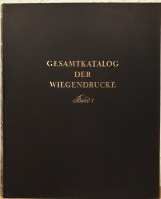 Gesamtkatalog der Wiegendrucke. Band I. Abano - Alexius.