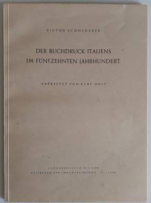 Der Buchdruck Italiens im Fünfzehnten Jahrhundert. Sonderabdruck aus den Beiträgen zur Inkunabelkunde. Neue Folge Band II, 1938