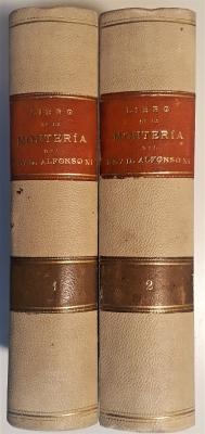 Biblioteca Venatoria de Gutierrez de la Vega. Libro de la Montería del rey Alfonso XI con un Discurso y Notas. 2 Tomos