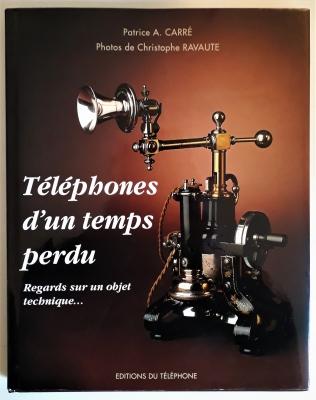 Téléphones dun temps perdu. Regards sur un objet technique...