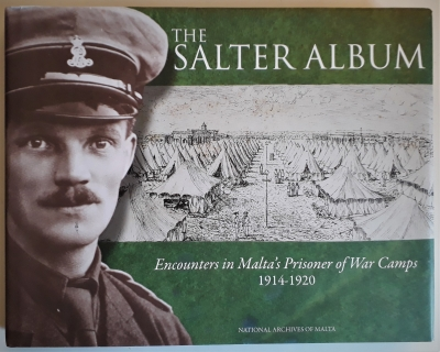 The Salter Album. Encounters in Maltas Prisoner of War Camps 1914-1920.
