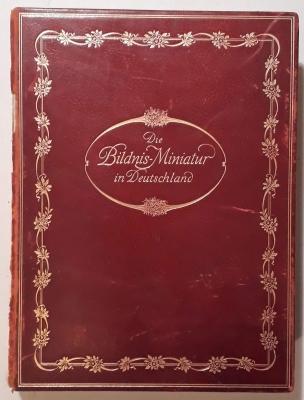 Die Bildnis-Miniatur in Deutschland von 1550 bis 1850.