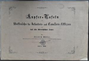 Kupfertafeln zur Waffenlehre, [vorzugsweise zum Gebrauch] für Infanterie- und Cavallerie-Offiziere der kais. kön. österreichischen Armee