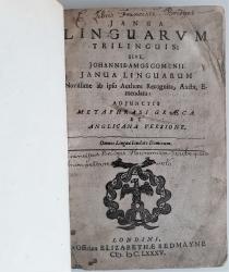 Janua Linguarum Trilinguis; Sive, Johannis-Amos Gomenii Janua Linguarum Novissime ab ipso Authore Recognita, Aucta, Emendata: Adjunctis Mataphrasi Graeca Et Anglicana Versione.
