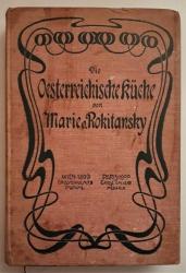 Die Oestereichische [Österreichische] Küche. Eine Sammlung selbsterprobter Kochrecepte für den einfachsten und den feinsten Haushalt nebst Anleitungen zur Erlernung der Kochkunst.