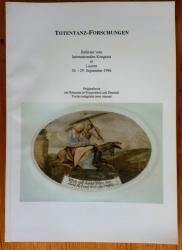 Totentanz-Forschungen. Referate vom Internationalen Kongress in Luzern 26. - 29. September 1996