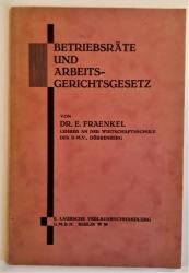 Betriebsräte und Arbeitsgerichtsgesetz.