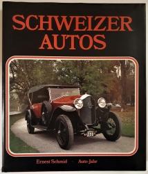 Schweizer Autos. Die schweizerische Automobilkonstruktion von 1868 bis heute.