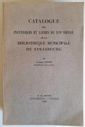 Catalogue des incunables et livres du XVIe siècle de la bibliothèque municipale de Strasbourg.