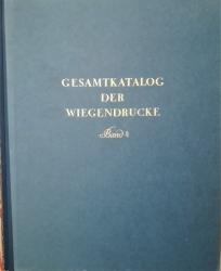 Gesamtkatalog der Wiegendrucke. Band IV: Bernardus de Cracovia-Brentius.