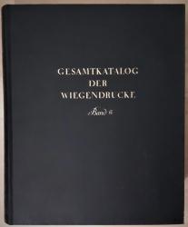 Gesamtkatalog der Wiegendrucke. Band VI. Caballus - Confessione