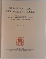 Gesamtkatalog der Wiegendrucke. Band II. Alfarabius - Arznei