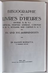 Bibliographie der Breviere 1501 - 1850. Bibliographie der Livres dHeures (Horae B. M. V.), Officia, Hortuli animae, Coronae B. M. V., Rosaria und Cursus B. M. V. des XV. und XVI. Jahrhunderts.
