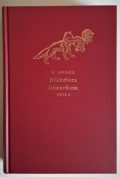 Bibliotheca Reinardiana. Teil I: Die europäischen Reineke-Fuchs-Drucke bis zum Jahre 1800.