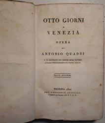 Otto Giorni A Venezia: Parte Seconda. Compendio della storia Veneta diviso in otto epoche: dalla origine di Venezia nellanno 421 sino alla caduta della repubblica nellanno 1797.