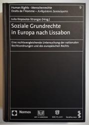 Soziale Grundrechte in Europa nach Lissabon: Eine rechtsvergleichende Untersuchung der nationalen Rechtsordnungen und des Europäischen Rechts.