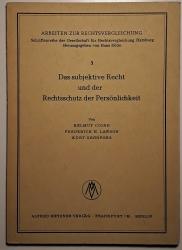 Das subjektive Recht und der Rechtsschutz der Persölichkeit. Arbeiten zur Rechtsvergleichung. Schriftenreihe der Gesellschaft für Rechtsvergleichung Hamburg. Herausgegeben von Hans Dölle.
