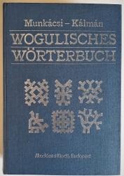 Wogulisches Wörterbuch. Gesammelt von Bernát Munkácsi, geordnet, bearbeitet und herausgegeben von Béla Kálmán