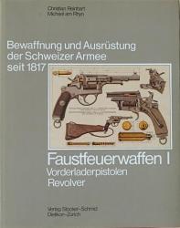 Bewaffnung und Ausrüstung der Schweizer Armee seit 1817. Faustfeuerwaffen I. Vorderladerpistolen. Revolver.