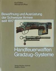 Bewaffnung und Ausrüstung der Schweizer Armee seit 1817. Handfeuerwaffen Gradzug-Systeme
